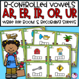 R Controlled Vowels | AR OR ER IR UR | Write the Room  | Phonics Activities