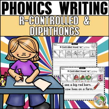 Phonics Writing R-Controlled Vowels and Diphthongs