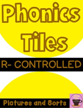 PHONICS TILES: R-Controlled Vowels with Pictures and Sorts