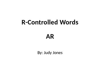 R-Controlled Words: AR (PowerPoint)