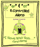 """R-Controlled """"er"""" & """"ar"""" Aliens I Have Who Has Game"""