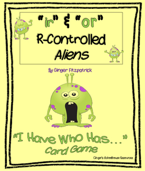"""R-Controlled """"ir"""" & """"or"""" Aliens I Have Who Has Game"""
