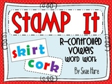 R-Controlled Vowels {Stamp It} Word Work [Reading] Station Center Printable