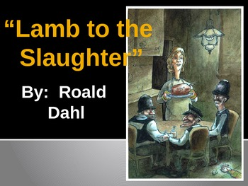 """R. Dahl's """"Lamb to the Slaughter"""" (PowerPoint)"""