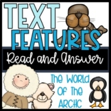R.I. 2.5 and R.I. 3.5 Text Features Read and Answer The World of the Arctic