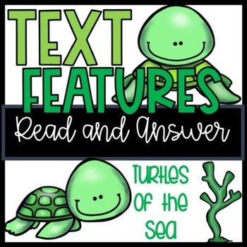 R.I.2.5 and R.I.3.5 Text Features Read and Answer Turtles
