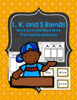 R, L, S Blends Word Sorts and Word Work Activities: Print and Go!
