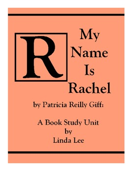 R My Name is Rachel by Patricia Reilly Giff:  A Book Study Unit