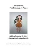 Reading ~ Pocahontas Princess of Peace ~ A Close Reading Activity ~ Key Details