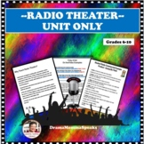 RADIO THEATER UNIT OF STUDY ONLY