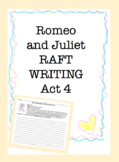 RAFT Writing: Romeo and Juliet Act 4 ONLY