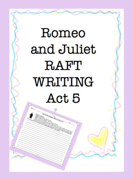 RAFT Writing: Romeo and Juliet Act 5 ONLY