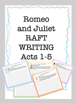 RAFT Writing: Romeo and Juliet Acts 1-5