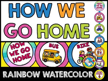 RAINBOW WATERCOLOR CLASSROOM DECOR (WATERCOLOR HOW WE GO HOME CHART)