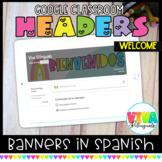 Encabezados Bienvenidos | Rainbow Welcome Spanish Headers for Google Classroom