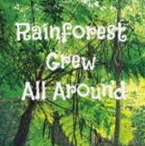 RAINFOREST GREW ALL AROUND INTERACTIVE SONG & LYRICS
