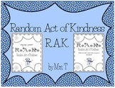 RAK~ Random Acts of Kindness