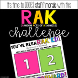 RAK (Random Acts of Kindness) Challenge - Staff Morale Booster