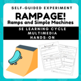 RAMPAGE! Discover Ramps and Simple Machines with the 5E Learning Cycle!