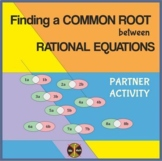 RATIONAL EQUATIONS Finding a Common Root - Partner Activity