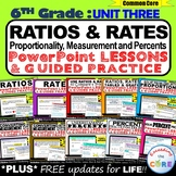 RATIOS & RATE UNIT : 6th Grade PowerPoint Lessons & Guided