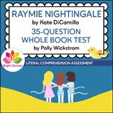 RAYMIE NIGHTINGALE | PRINTABLE WHOLE BOOK TEST | 35 MULTIP