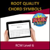 RCM Level 6 Root Quality Chord Symbols