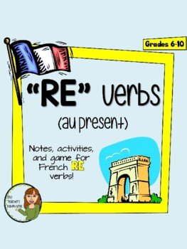 RE Verbs - Notes, Worksheet, and Game to Introduce French