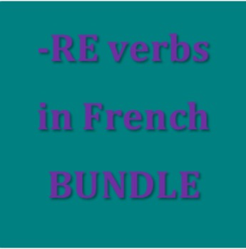 RE Verbs in French Verbes RE Present tense Bundle