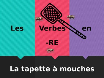 RE verbs in French Present tense Tapette à mouches Flyswatter game