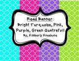 READ Banner Pennant - Bright Turquoise, Pink, Purple, Green Quatrefoil
