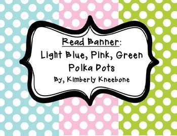 READ Banner Pennant - Light Blue, Light Pink, and Green Polka Dot