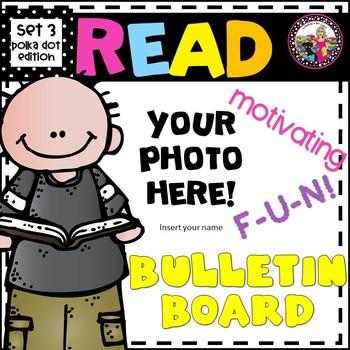 READ! Bulletin Board to Promote Reading! EDITABLE TEMPLATES! Set 3 POLKA DOTS