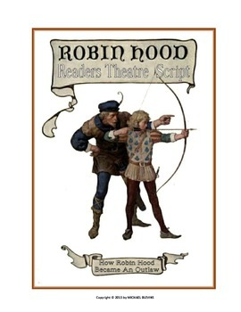 "READERS THEATER SCRIPT: Robin Hood Series, ""How Robin Hood Became An Outlaw"""