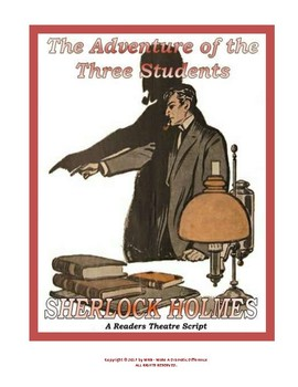 "READERS THEATER SCRIPT: Sherlock Holmes, ""The Adventure of the Three Students"""""