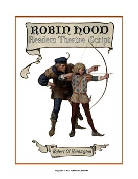 "READERS THEATER SCRIPT: Tales of Robin Hood Series, ""Robert Of Huntington"""