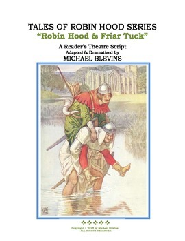 "READERS THEATER SCRIPT: Tales of Robin Hood Series, ""Robin Hood & Friar Tuck"""