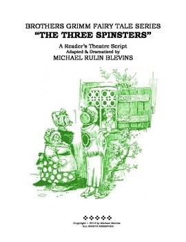"READERS THEATER SCRIPT: ""The Three Spinsters"", Grimm Fairy"