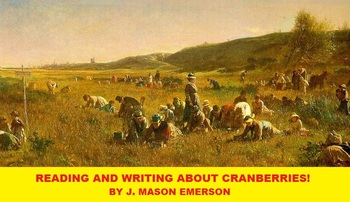 READING AND WRITING ABOUT CRANBERRIES! (CCSS, ENG, SPAN, T