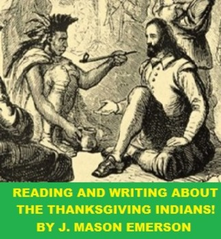 READING AND WRITING ABOUT THE THANKSGIVING INDIANS (LITERACY, COMMON CORE, FUN)