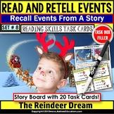 READING COMPREHENSION Read Retell Details REINDEER DREAM Task Box Filler Set 8