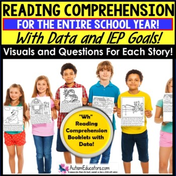"""READING COMPREHENSION """"Wh"""" Questions and DATA Special Education GROWING BUNDLE"""