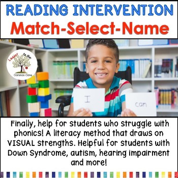 READING INTERVENTION:Match-Select-Name (Down Syndrome, autism and more)
