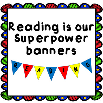 READING IS OUR SUPERPOWER Banners