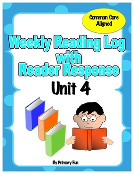 READING LOGS with READER RESPONSE- Reading Street ( 2013) Unit FOUR  2nd Grade