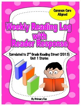 READING LOGS with READER RESPONSE- Reading Street ( 2013) Unit One 2nd Grade
