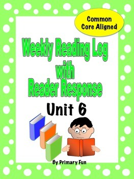 READING LOGS with READER RESPONSE- Reading Street ( 2013) Unit SIX  2nd Grade