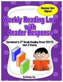 READING LOGS with READER RESPONSE- Reading Street ( 2013) Unit TWO  2nd Grade