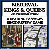MEDIEVAL KINGS, QUEENS, AND THE FEUDAL SYSTEM - Reading Passages and Bingo