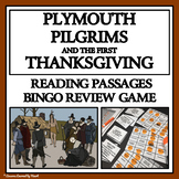 PLYMOUTH PILGRIMS AND THE FIRST THANKSGIVING - Reading Passages and Bingo